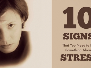 10 Signs That You Need to Do Something About Stress