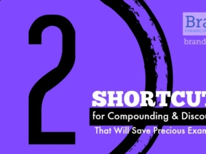 2 Shortcuts for Compounding and Discounting That Will Save Precious Exam Time