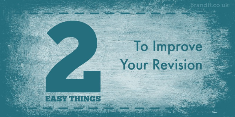 2 Easy Things to Improve Your Revision