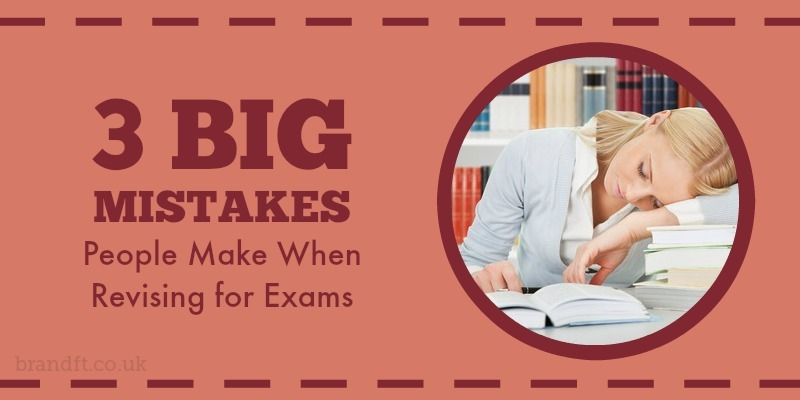 3 Big Mistakes People Make When Revising for Exams