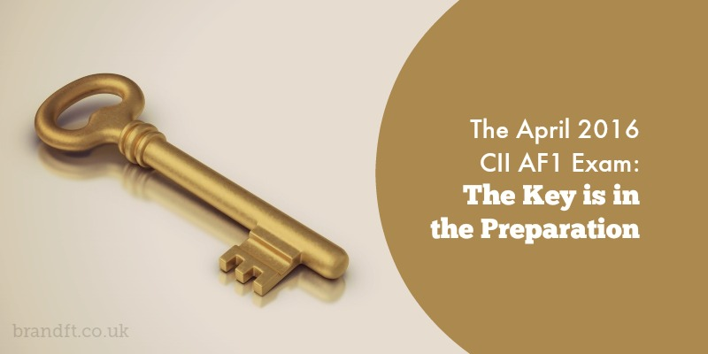 The April 2016 CII AF1 Exam: The Key is in the Preparation