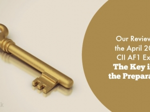 Our Review of the April 2017 CII AF1 Exam – The Key is in the Preparation