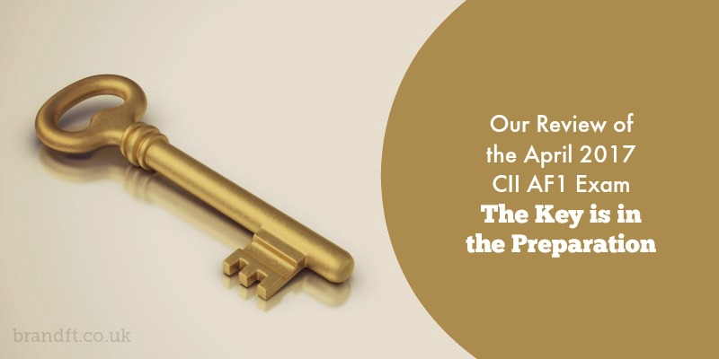 Our Review of the April 2017 CII AF1 Exam - The Key is in the Preparation