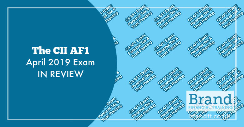 The CII AF1 April 2019 Exam in Review