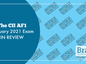 The CII AF1 February 2021 Exam in Review