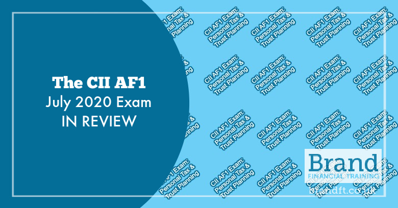 The CII AF1 July 2020 Exam in Review