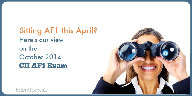 Sitting AF1 this April? Here's our view on the October 2014 CII AF1 exam