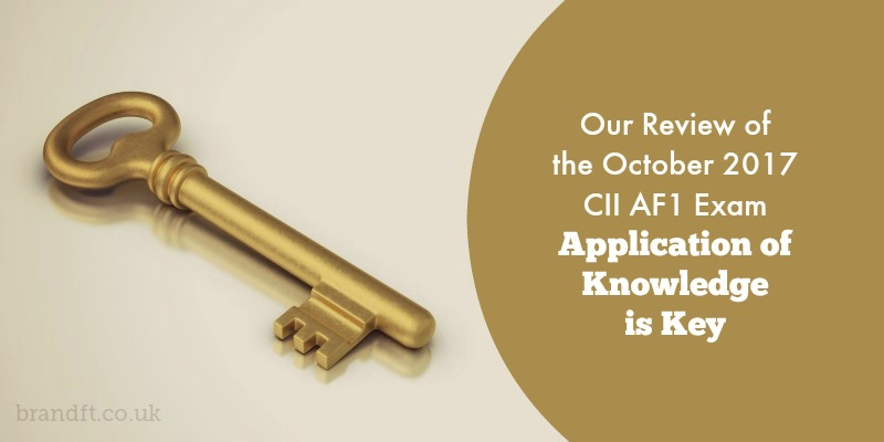 Our Review of the October 2017 CII AF1 Exam Application of Knowledge is Key