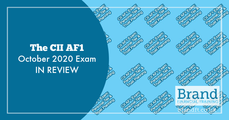 The CII AF1 October 2020 Exam in Review