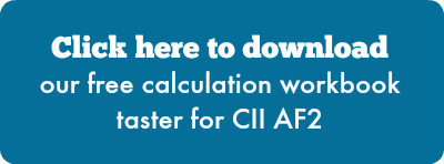 Click here to download our free calculation workbook taster for CII AF2
