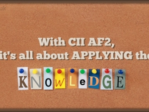 With CII AF2, it's all about applying the knowledge – April 2016 Exam Review