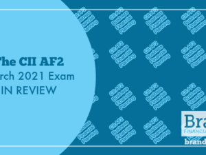 The CII AF2 March 2021 Exam in Review