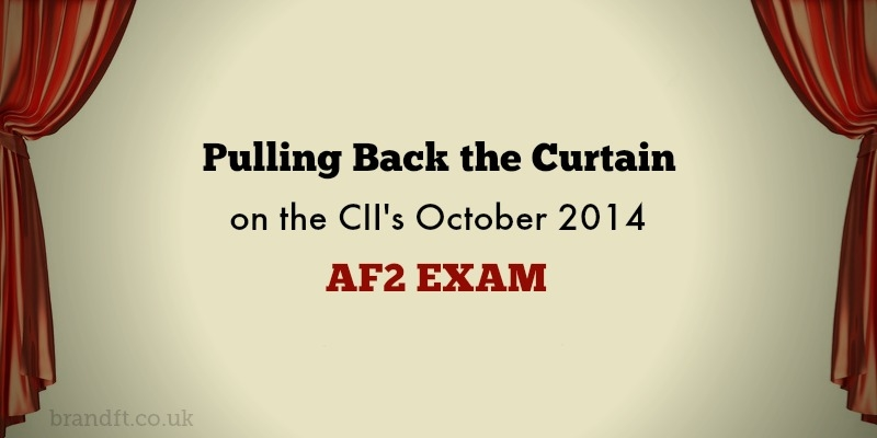 Pulling Back the Curtain on the CII's October 2014 AF2 Exam