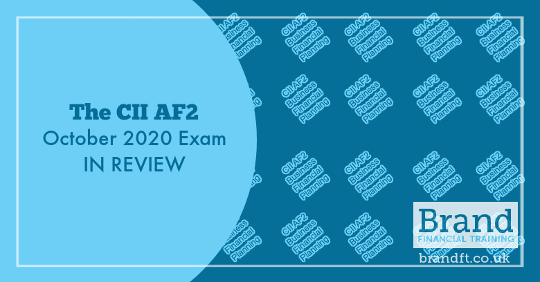 The CII AF2 October 2020 Exam in Review