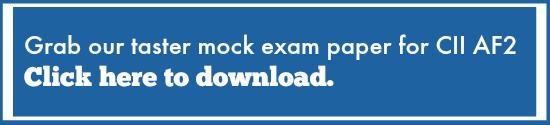 Click here to download our CII AF2 Mock Exam Paper Taster