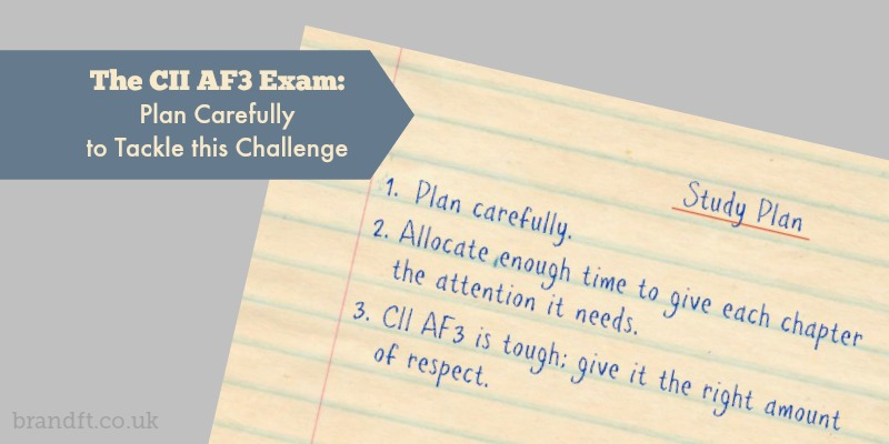The CII AF3 Exam: Plan Carefully to Tackle this Challenge