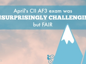 April 2017's CII AF3 exam was unsurprisingly challenging – but fair