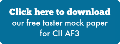 Click here to download our free taster mock paper for CII AF3