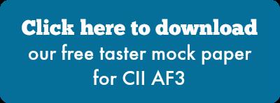 Click here to download our free taster mock paper for CII AF3