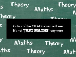 Critics of the CII AF4 exam will see: it's not 'just maths' anymore – April 2016 Exam Review