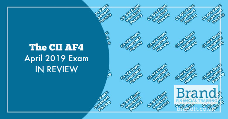 The CII AF4 April 2019 Exam in Review