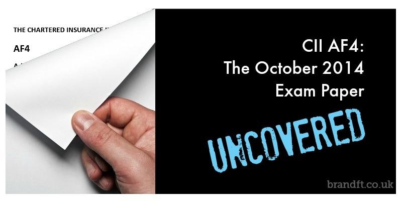 CII AF4: The October 2014 Exam Paper UNCOVERED