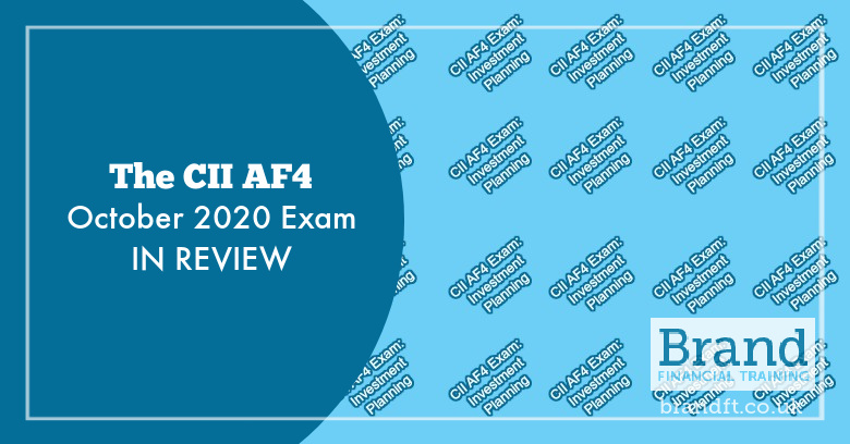 The CII AF4 October 2020 Exam in Review