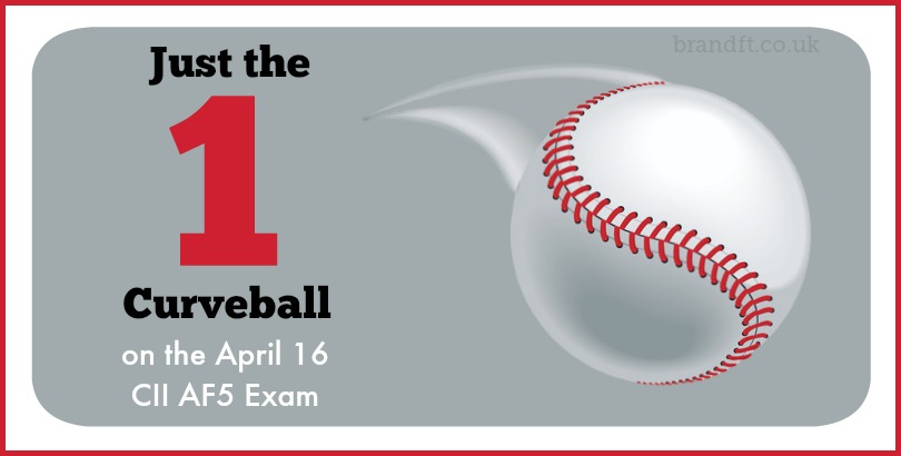 Just the One Curveball on the April 16 CII AF5 Exam