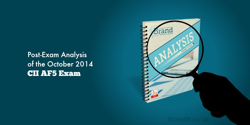 Post-Exam Analysis of the October 2014 CII AF5 Exam