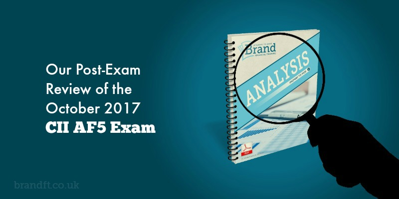 Our Post-Exam Review of the October 2017 CII AF5 Exam