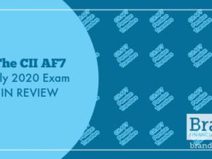 The CII AF7 July 2020 Exam in Review