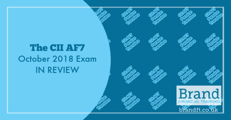 The CII AF7 October 2018 Exam in Review