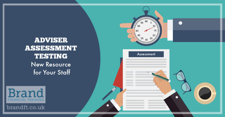 Adviser Assessment Testing - New Resource for Your Staff