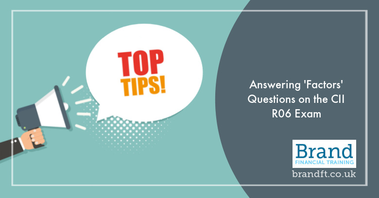 Answering Factors Questions on the CII R06 Exam