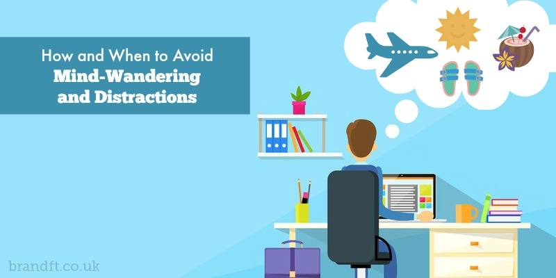 How and When to Avoid Mind-Wandering and Distractions