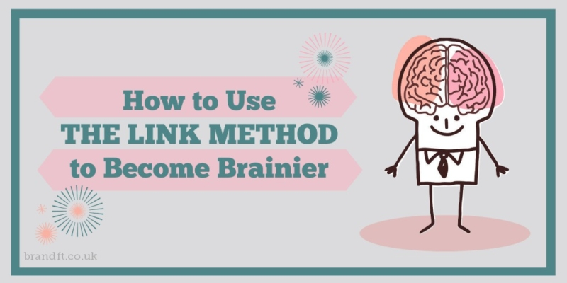 How to Use The Link Method to Become Brainier