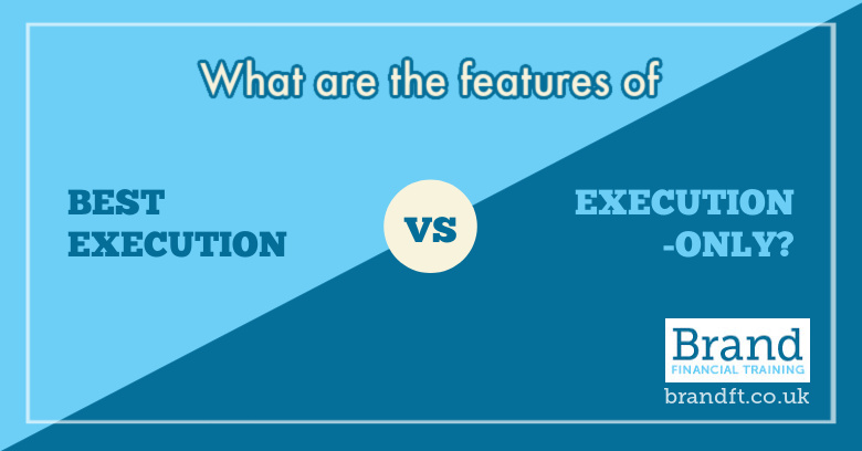 What are the features of 'Best Execution' vs 'Execution-Only'?