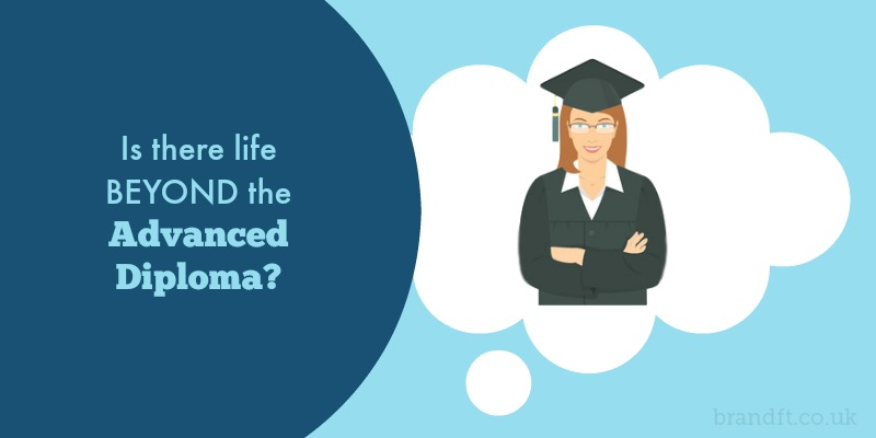 Is there life beyond the Advanced Diploma?