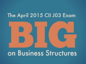The April 2015 CII J03 Exam – Big on Business Structures