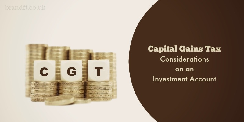 Capital Gains Tax Considerations on an Investment Account