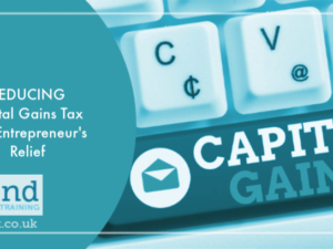 Reducing Capital Gains Tax with Entrepreneur's Relief