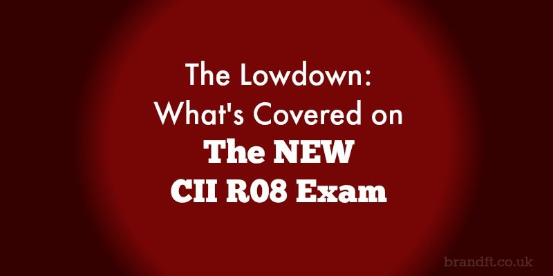 The Lowdown: What's Covered on The NEW CII R08 Exam