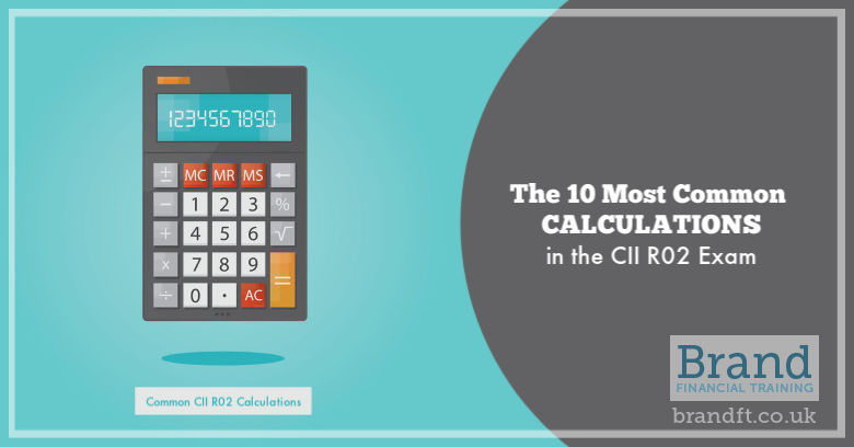 The 10 Most Common Calculations in the CII R02 Exam