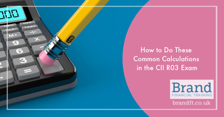 How to Do These Common Calculations in the CII R03 Exam