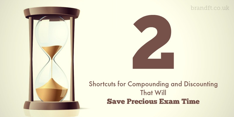 2 Compounding and Discounting Shortcuts That Will Save Precious Exam Time