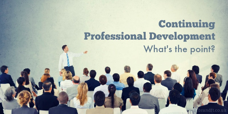 Continuing Professional Development - What's the point?