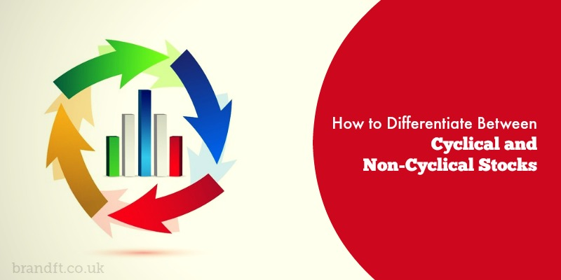 How to Differentiate Between Cyclical and Non-Cyclical Stocks