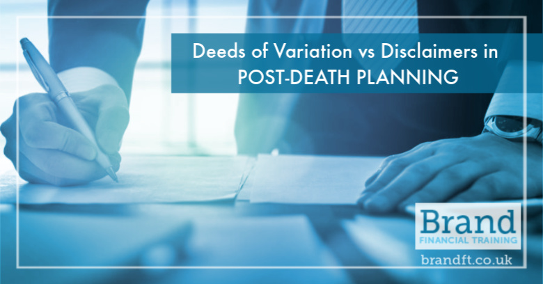 Deeds of Variation vs Disclaimers in Post-Death Planning