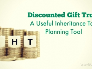 Discounted Gift Trust – a Useful Inheritance Tax Planning Tool