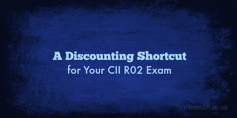 A Discounting Shortcut for Your CII R02 Exam